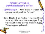 patient arrives in ophthalmologist s office