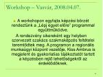 workshop vasv r 2008 04 07