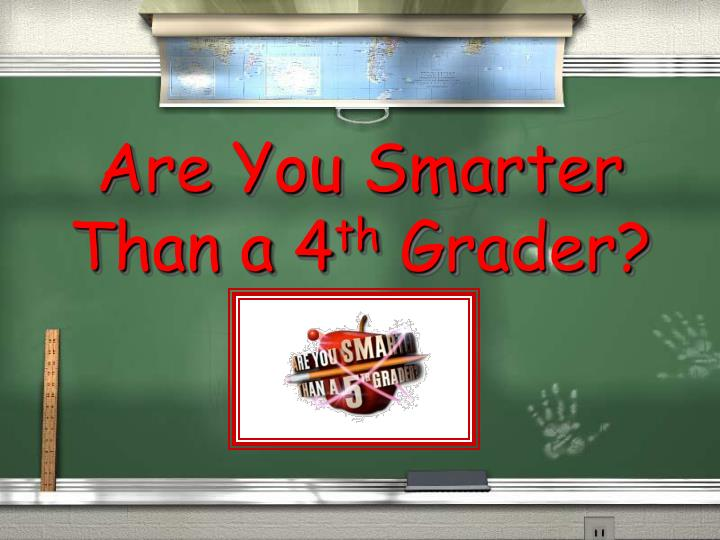 are you smarter than a 4 th grader n.
