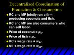 decentralized coordination of production consumption