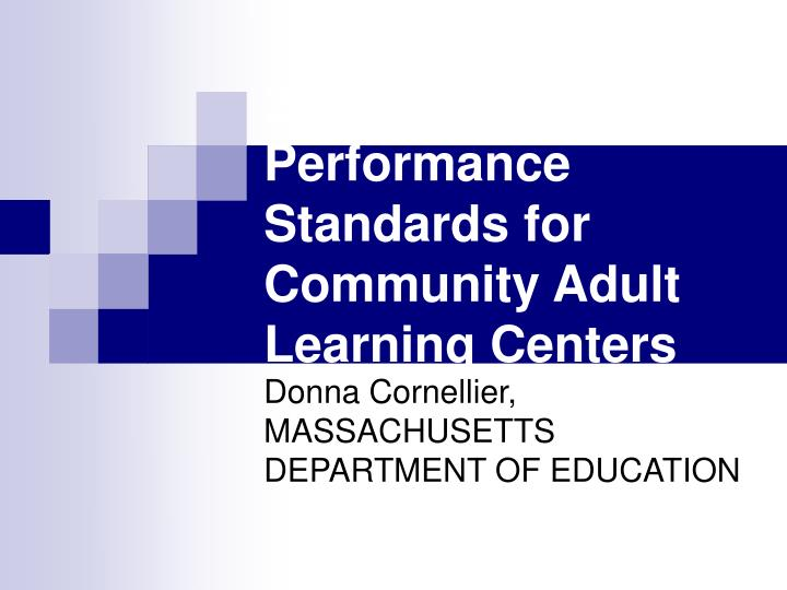 2006 2010 performance standards for community adult learning centers n.