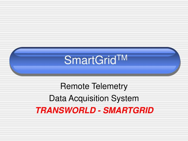 remote telemetry data acquisition system transworld smartgrid n.