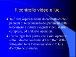 il controllo video e luci