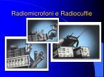radiomicrofoni e radiocuffie