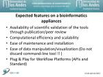 expected features on a bioinformatics appliances