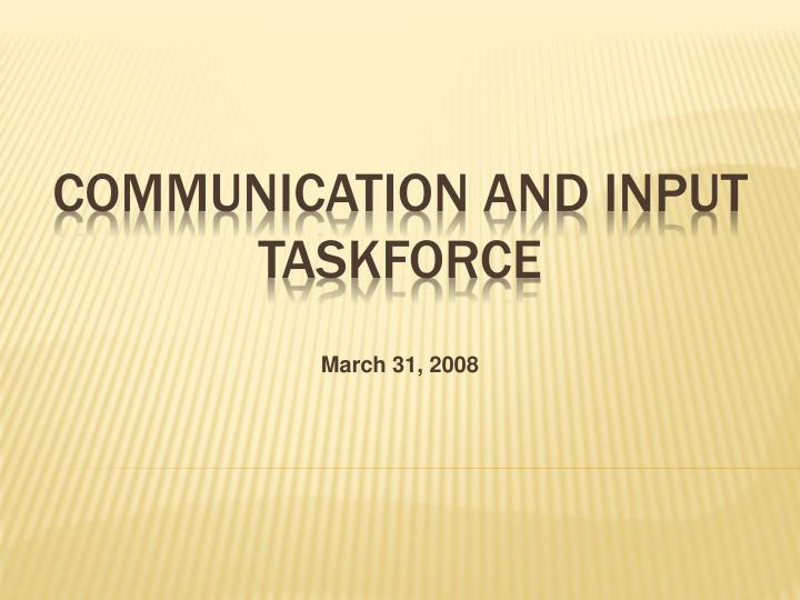communication and input taskforce n.