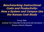 benchmarking instructional costs and productivity how a system and campus use the kansas cost study