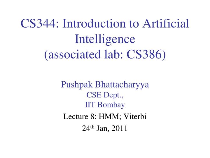 cs344 introduction to artificial intelligence associated lab cs386 n.