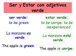 ser y estar con adjetivos verde
