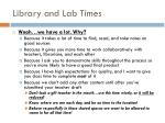 library and lab times