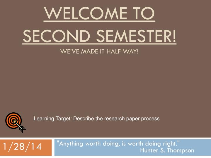 welcome to second semester we ve made it half way n.