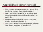 approximate vector retrieval