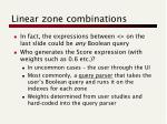linear zone combinations1