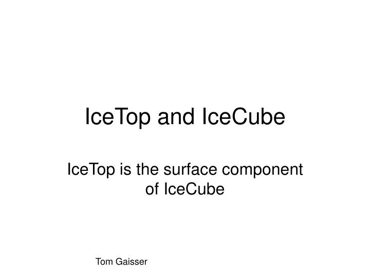 icetop and icecube n.