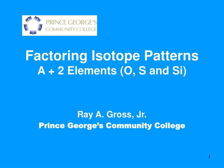 factoring isotope patterns a 2 elements o s and si n.