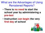 what are the advantages of using rerostered reports1
