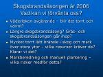 skogsbrands songen r 2006 vad kan vi f rv nta oss