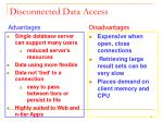 disconnected data access