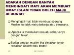 adakah dengan banyak mengingati mati akan membuat umat islam tidak boleh maju di dunia
