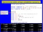 operaciones sobre arrays completos ejemplos i