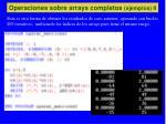 operaciones sobre arrays completos ejemplos ii