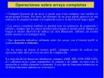 operaciones sobre arrays completos