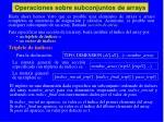 operaciones sobre subconjuntos de arrays