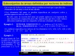 subconjuntos de arrays definidos por vectores de ndices