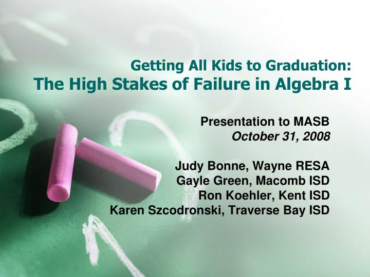 getting all kids to graduation the high stakes of failure in algebra i n.