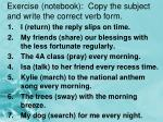 exercise notebook copy the subject and write the correct verb form