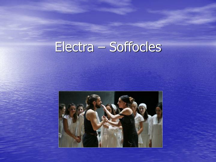 an analysis of the play electra by sophocles Electra by sophocles questions and answers the question and answer section for electra by sophocles is a great resource to ask questions, find answers, and discuss the novel.