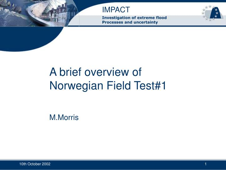 a brief overview of norwegian field test 1 n.