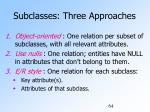 subclasses three approaches