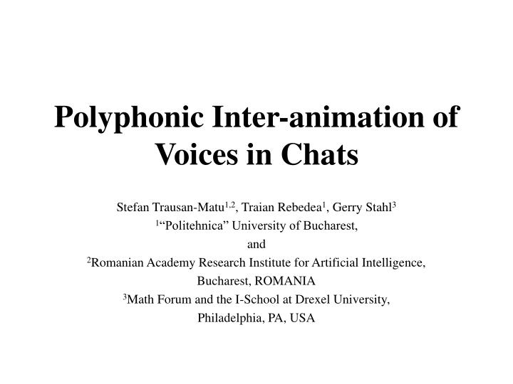 polyphonic inter animation of voices in chats n.