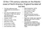 of the 17th century colonies on the atlantic coast of north america england founded all but two