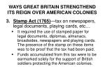ways great britain strengthend its reign over american colonies2