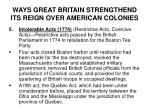 ways great britain strengthend its reign over american colonies4