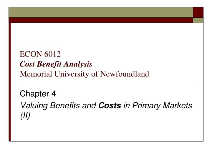 econ 6012 cost benefit analysis memorial university of newfoundland n.