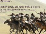 z v rem bohat je ten kdo nem dluhy a asten je ten kdo ije bez nemoci mongolsk p slov