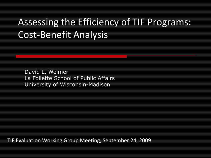 assessing the efficiency of tif programs cost benefit analysis n.