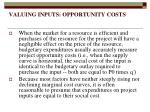 valuing inputs opportunity costs2