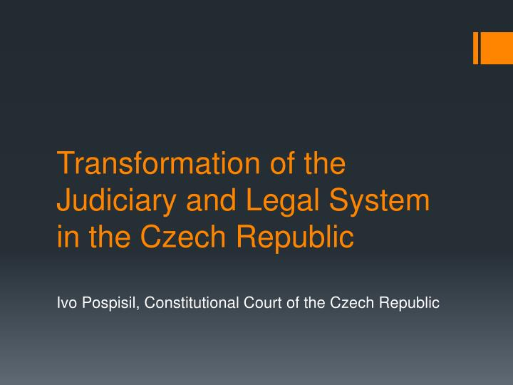 transformation of the judiciary and legal system in the czech republic n.