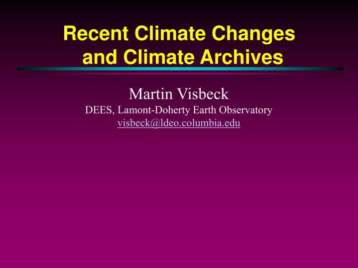 recent climate changes and climate archives n.