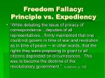 freedom fallacy principle vs expediency