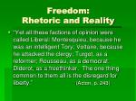 freedom rhetoric and reality