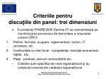 criteriile pentru discu i i le din panel tre i dimensi u n i