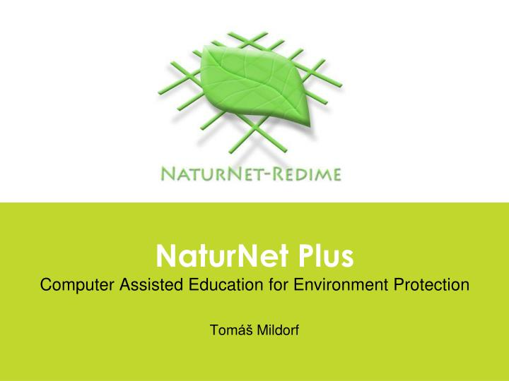 naturnet plus computer assisted education for environment protection tom mildorf n.
