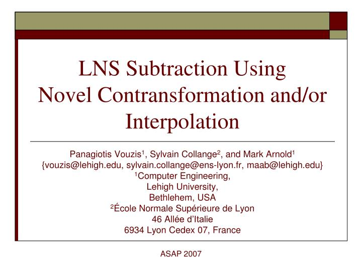 lns subtraction using novel contransformation and or interpolation n.