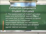 evaluation components student outcomes