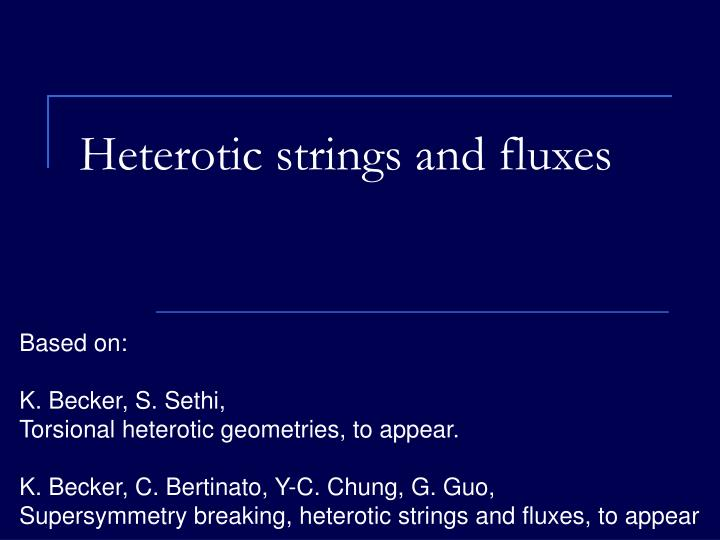 heterotic strings and fluxes n.